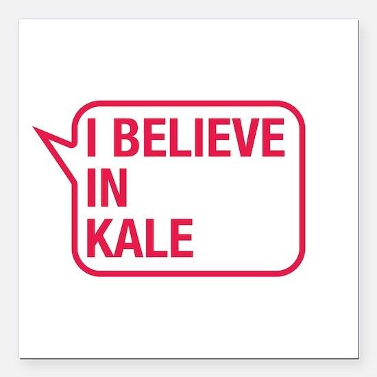 "I Believe In Kale Square Car Magnet 3"" x 3"""