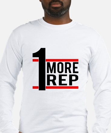 1 More Rep Long Sleeve T-Shirt