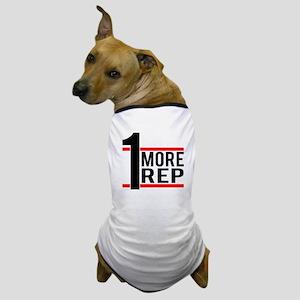 1 More Rep Dog T-Shirt