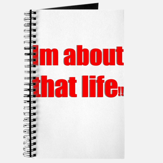 Im about that life Journal