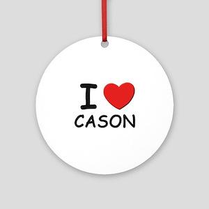 I love Cason Ornament (Round)