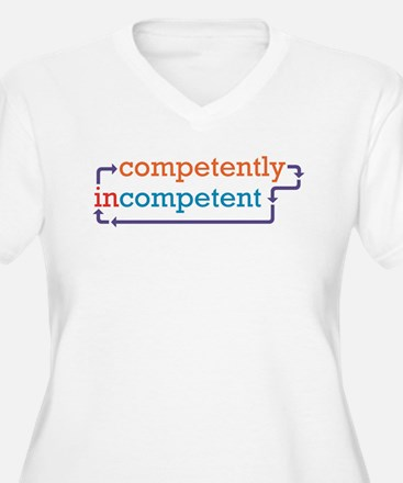 Competently incompetent Plus Size T-Shirt