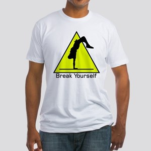 Break Yourself Fitted T-Shirt