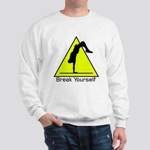 Break Yourself Sweatshirt