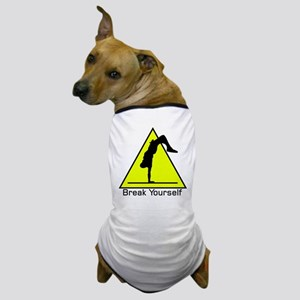 Break Yourself Dog T-Shirt