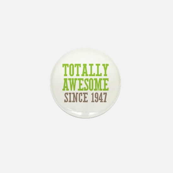 Totally Awesome Since 1947 Mini Button