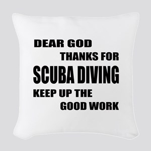 Dear god thanks for Scuba Divi Woven Throw Pillow