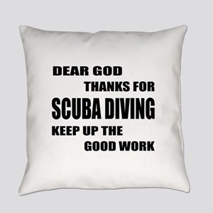 Dear god thanks for Scuba Diving K Everyday Pillow