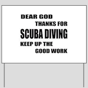 Dear god thanks for Scuba Diving Keep up Yard Sign