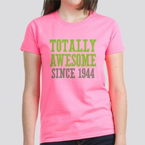 Totally Awesome Since 1944 Women's Dark T-Shirt