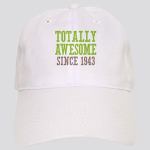 Totally Awesome Since 1943 Cap