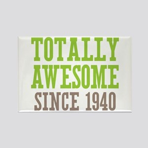 Totally Awesome Since 1940 Rectangle Magnet