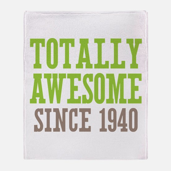 Totally Awesome Since 1940 Throw Blanket