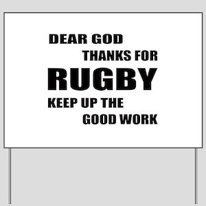 Dear god thanks for Rugby Keep up the go Yard Sign