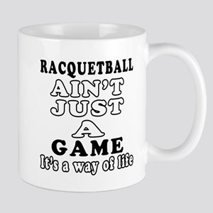 Racquetball ain't just a game Mug