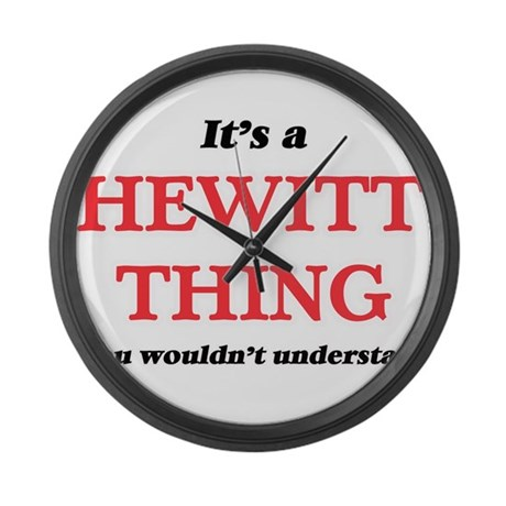 It's a Hewitt thing, you woul Large Wall Clock