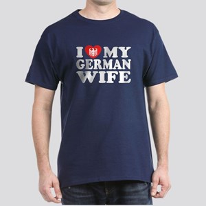 I Love My German Wife Dark T-Shirt