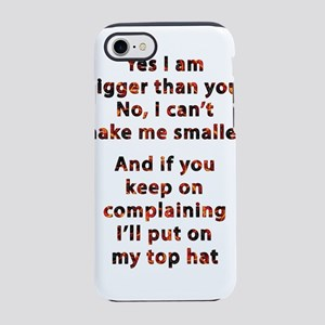 Yes i am bigger than you iPhone 7 Tough Case