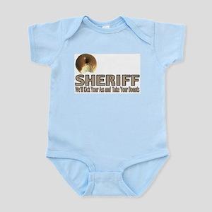 Sheriff We'll Kick Your Ass Infant Bodysuit