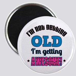 I'm Not Old I'm Awesome Magnet