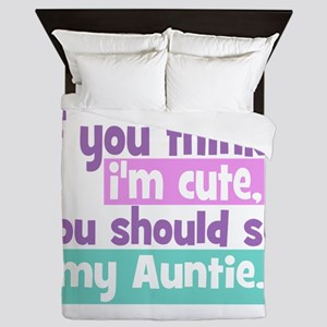 If you think I'm Cute -Auntie Queen Duvet