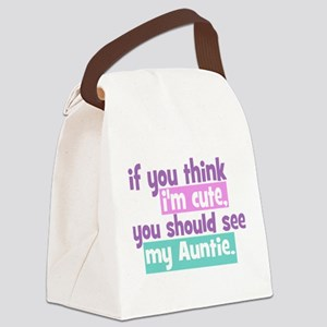 If you think I'm Cute -Auntie Canvas Lunch Bag