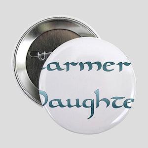 "Farmer's Daughter 2.25"" Button"