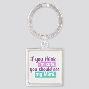 If you think I'm Cute - Mimi Square Keychain
