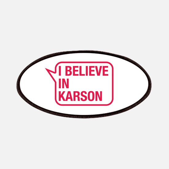 I Believe In Karson Patches