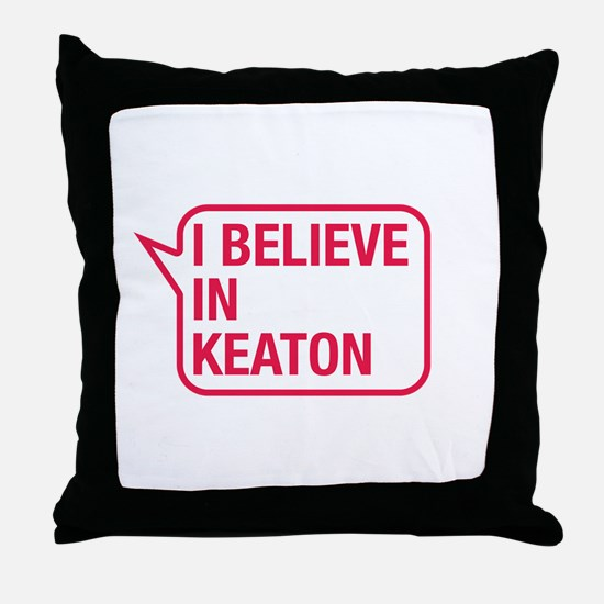 I Believe In Keaton Throw Pillow