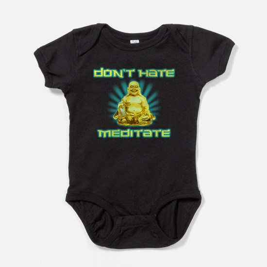 Funny! Dont Hate, Meditate Baby Bodysuit