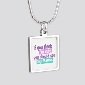 If you think I'm Cute - Mama Silver Square Necklac