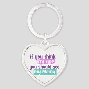 If you think I'm Cute - Mama Heart Keychain