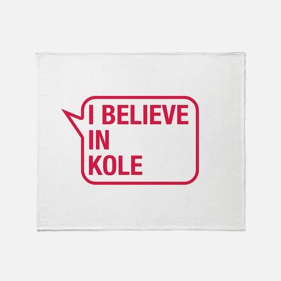 I Believe In Kole Throw Blanket