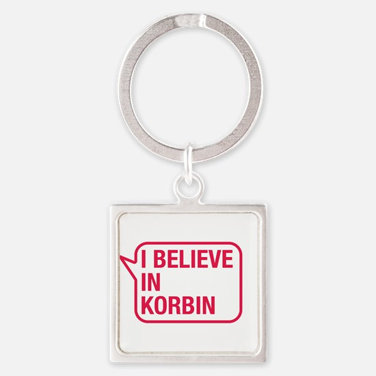 I Believe In Korbin Keychains
