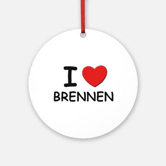 I love Brennen Ornament (Round)