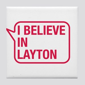 I Believe In Layton Tile Coaster
