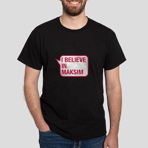 I Believe In Maksim T-Shirt