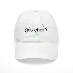 Got Choir? Baseball Cap