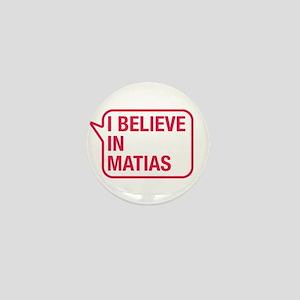 I Believe In Matias Mini Button