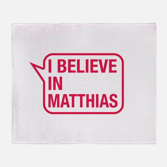 I Believe In Matthias Throw Blanket
