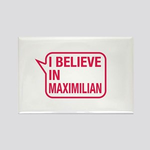 I Believe In Maximilian Rectangle Magnet