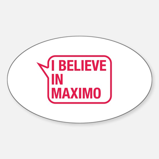 I Believe In Maximo Decal