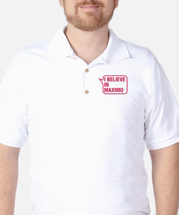 I Believe In Maximo Golf Shirt