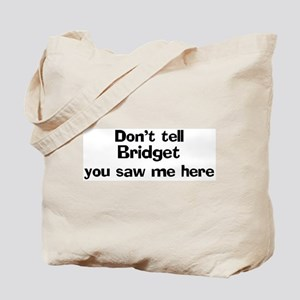 Don't tell Bridget Tote Bag