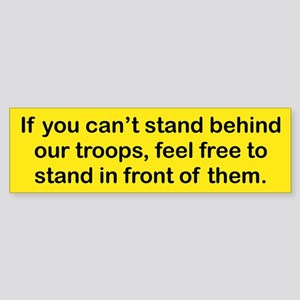 IF YOU CANT STAND BEHIND OUR TROOPS FEEL FREE TO B