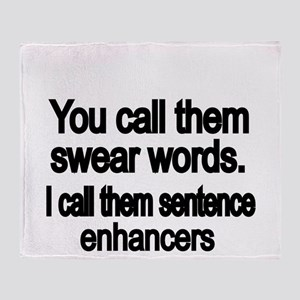 You call them swear words Throw Blanket