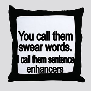 You call them swear words Throw Pillow