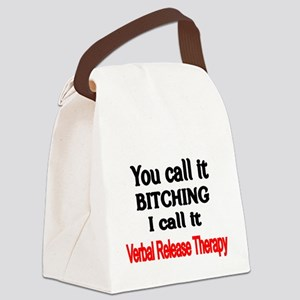 You Call it Bitching Canvas Lunch Bag