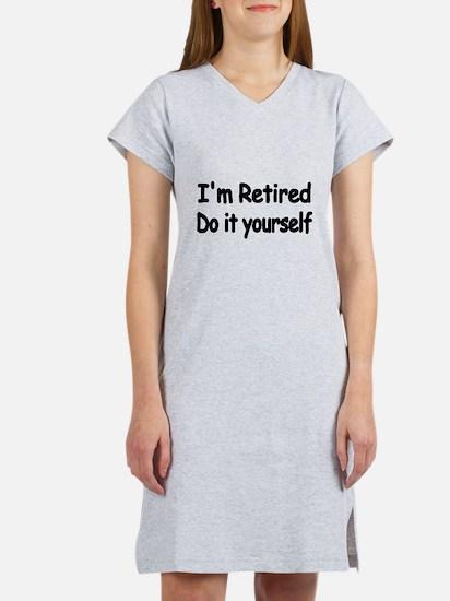 IM RETIRED Women's Nightshirt